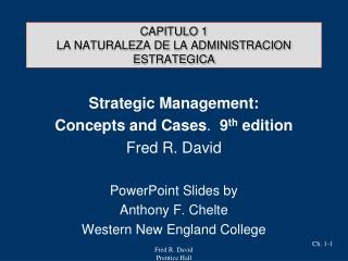 CAPITULO 1 LA NATURALEZA DE LA ADMINISTRACION ESTRATEGICA