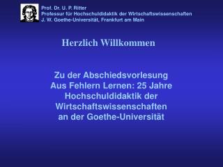Zu der Abschiedsvorlesung Aus Fehlern Lernen: 25 Jahre Hochschuldidaktik der Wirtschaftswissenschaften an der Goethe-Un