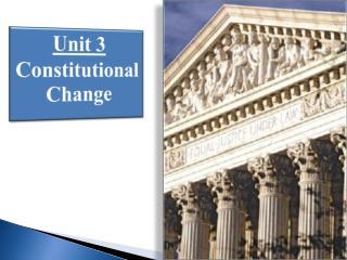 Unit 3 Constitutional Change