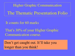 Higher Graphic Communication The Thematic Presentation Folio
