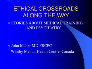 ETHICAL CROSSROADS ALONG THE WAY