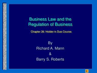Business Law and the Regulation of Business Chapter 26: Holder in Due Course