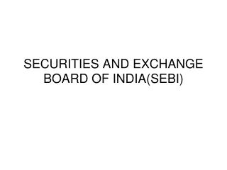 SECURITIES AND EXCHANGE BOARD OF INDIA(SEBI)