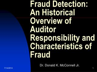 Fraud Detection: An Historical Overview of Auditor Responsibility and Characteristics of Fraud