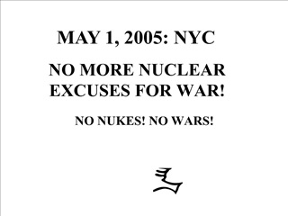 NO MORE NUCLEAR EXCUSES FOR WAR