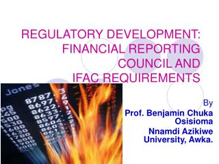 REGULATORY DEVELOPMENT:  FINANCIAL REPORTING COUNCIL AND  IFAC REQUIREMENTS