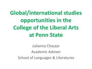 Global/international studies opportunities in the College of the Liberal Arts at Penn State