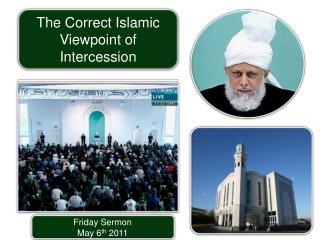 Friday Sermon  May 6 th  2011