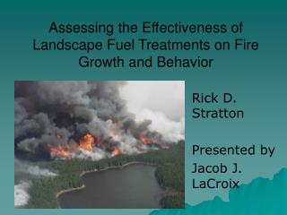Assessing the Effectiveness of Landscape Fuel Treatments on Fire Growth and Behavior