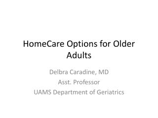 HomeCare  Options for Older Adults