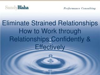 Eliminate Strained Relationships How to Work through Relationships Confidently & Effectively