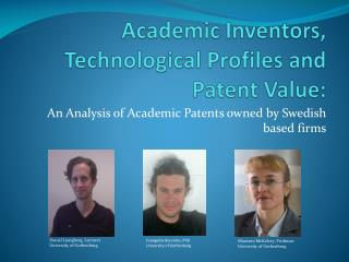 Academic Inventors, Technological Profiles and Patent Value: