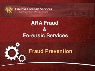 ARA Fraud & Forensic Services: Fraud Prevention