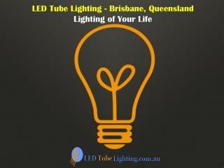 A Leading Provider of LED Tube Lights in Brisbane