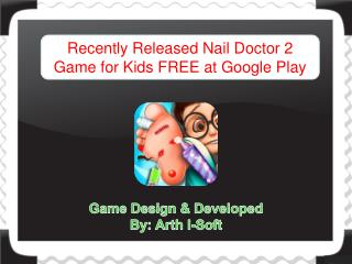 Recently Released Nail Doctor 2 Game for Kids FREE