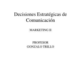 Decisiones Estratégicas de Comunicación