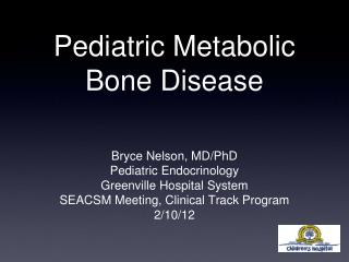 Pediatric Metabolic Bone Disease