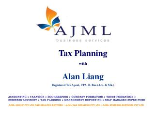 AJML GROUP PTY LTD AND RELATED ENTITIES ◊ AJML TAX SERVICES PTY LTD ◊ AJML BUSINESS SERVICES PTY LTD