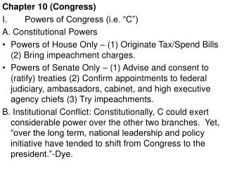 "Chapter 10 (Congress) I.  	Powers of Congress (i.e. ""C"") A. Constitutional Powers"