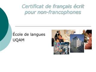 Certificat de français écrit  pour non-francophones