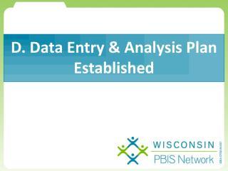 D. Data Entry & Analysis Plan Established