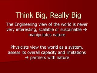 Think Big, Really Big