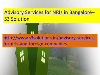 Advisory Services for NRIs in Bangalore - S3 Solution