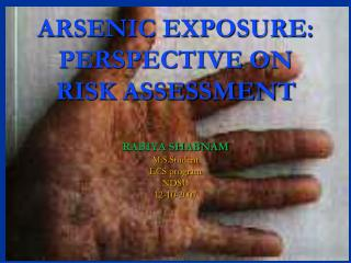 ARSENIC EXPOSURE: PERSPECTIVE ON  RISK ASSESSMENT