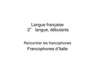 Langue française  2° langue, débutants