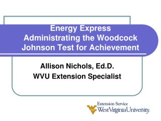 Energy Express  Administrating the Woodcock Johnson Test for Achievement