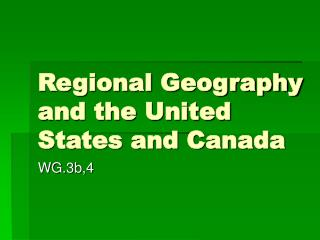 Regional Geography and the United States and Canada