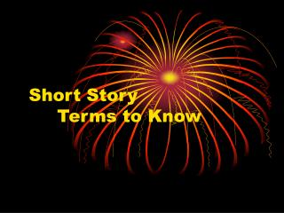 Short Story 	Terms to Know