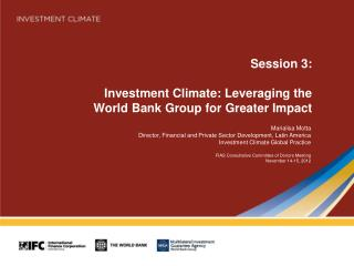 Session 3: Investment  Climate: Leveraging  the  World  Bank Group  for  Greater Impact