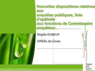 Nouvelles dispositions relatives aux enquêtes publiques, liste d'aptitude aux fonctions de Commissaire enquêteur.