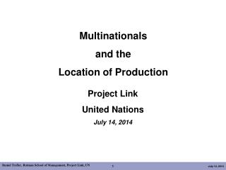 Multinationals  and the  Location of Production