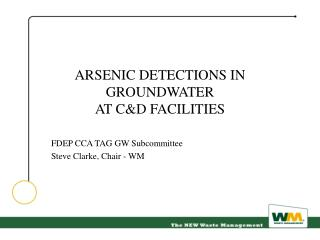 ARSENIC DETECTIONS IN GROUNDWATER AT CD FACILITIES