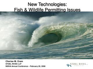 New Technologies:  Fish & Wildlife Permitting Issues
