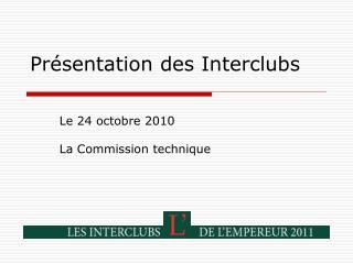 Présentation des Interclubs