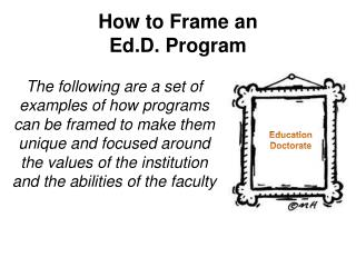 How to Frame an  Ed.D . Program