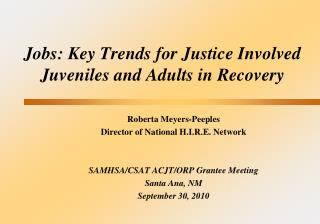 Jobs: Key Trends for Justice Involved Juveniles and Adults in Recovery