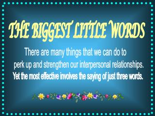 Yet the most effective involves the saying of just three words.