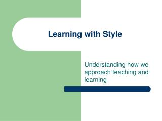 Learning with Style