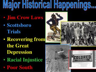 Jim Crow Laws Scottsboro Trials Recovering from the Great Depression Racial Injustice Poor South