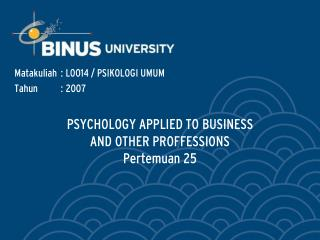 PSYCHOLOGY APPLIED TO BUSINESS  AND OTHER PROFFESSIONS Pertemuan 25