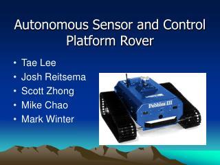 Autonomous Sensor and Control Platform Rover