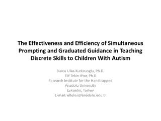 The Effectiveness and Efficiency of Simultaneous Prompting and Graduated Guidance in Teaching Discrete Skills to Childr
