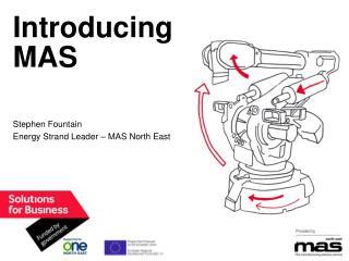 Introducing MAS