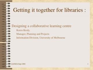 Getting it together for libraries :