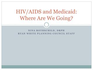 HIV/AIDS and Medicaid: Where Are We Going?