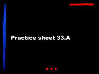 Practice sheet 33.A
